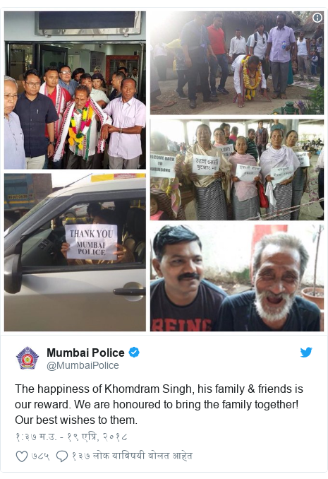 Twitter post by @MumbaiPolice: The happiness of Khomdram Singh, his family & friends is our reward. We are honoured to bring the family together! Our best wishes to them.