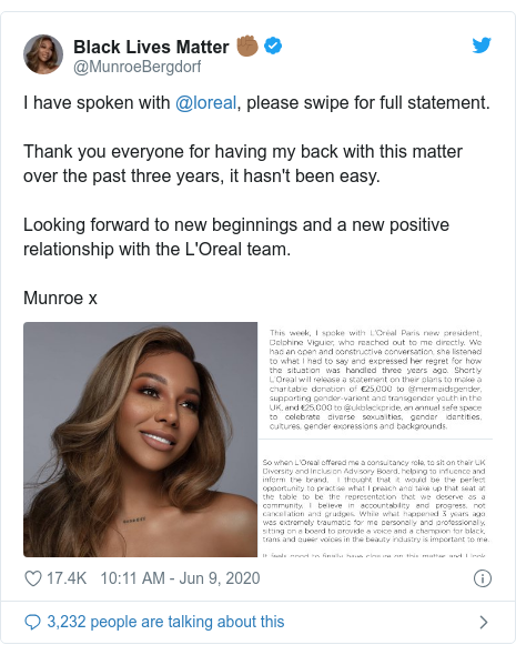 Twitter post by @MunroeBergdorf: I have spoken with @loreal, please swipe for full statement.Thank you everyone for having my back with this matter over the past three years, it hasn't been easy. Looking forward to new beginnings and a new positive relationship with the L'Oreal team.Munroe x