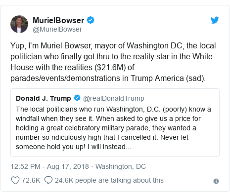 Twitter post by @MurielBowser: Yup, I'm Muriel Bowser, mayor of Washington DC, the local politician who finally got thru to the reality star in the White House with the realities ($21.6M) of parades/events/demonstrations in Trump America (sad).