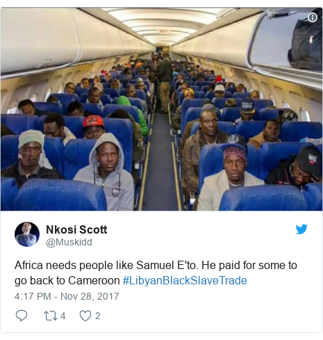 Twitter post by @Muskidd: Africa needs people like Samuel E'to. He paid for some to go back to Cameroon #LibyanBlackSlaveTrade