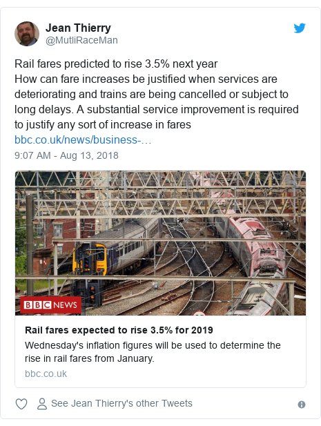 Twitter post by @MutliRaceMan: Rail fares predicted to rise 3.5% next yearHow can fare increases be justified when services are deteriorating and trains are being cancelled or subject to long delays. A substantial service improvement is required to justify any sort of increase in fares