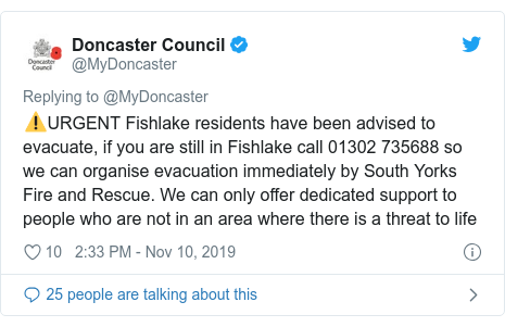 Twitter post by @MyDoncaster: ⚠️URGENT Fishlake residents have been advised to evacuate, if you are still in Fishlake call 01302 735688 so we can organise evacuation immediately by South Yorks Fire and Rescue. We can only offer dedicated support to people who are not in an area where there is a threat to life