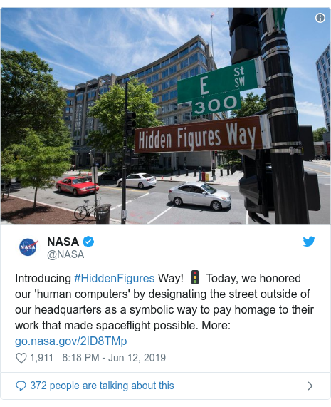 Twitter post by @NASA: Introducing #HiddenFigures Way! 🚦 Today, we honored our 'human computers' by designating the street outside of our headquarters as a symbolic way to pay homage to their work that made spaceflight possible. More