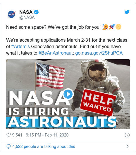 Twitter post by @NASA: Need some space? We've got the job for you! 👩‍🚀🚀🌕We're accepting applications March 2-31 for the next class of #Artemis Generation astronauts. Find out if you have what it takes to #BeAnAstronaut