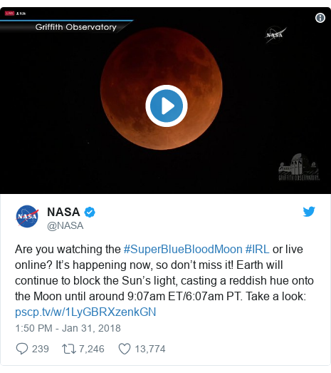 Twitter post by @NASA: Are you watching the #SuperBlueBloodMoon #IRL or live online? It's happening now, so don't miss it! Earth will continue to block the Sun's light, casting a reddish hue onto the Moon until around 9 07am ET/6 07am PT. Take a look
