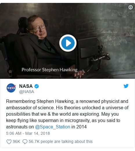 Twitter post by @NASA: Remembering Stephen Hawking, a renowned physicist and ambassador of science. His theories unlocked a universe of possibilities that we & the world are exploring. May you keep flying like superman in microgravity, as you said to astronauts on @Space_Station in 2014