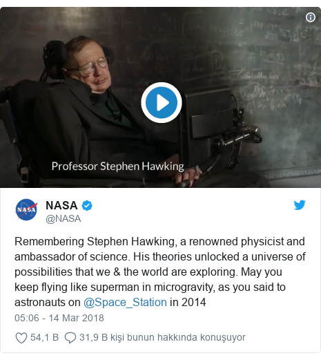 @NASA tarafından yapılan Twitter paylaşımı: Remembering Stephen Hawking, a renowned physicist and ambassador of science. His theories unlocked a universe of possibilities that we & the world are exploring. May you keep flying like superman in microgravity, as you said to astronauts on @Space_Station in 2014