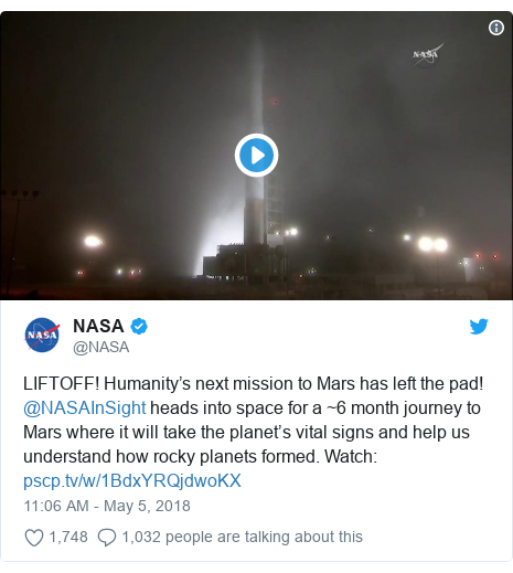 Twitter post by @NASA: LIFTOFF! Humanity's next mission to Mars has left the pad! @NASAInSight heads into space for a ~6 month journey to Mars where it will take the planet's vital signs and help us understand how rocky planets formed. Watch