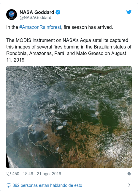 Publicación de Twitter por @NASAGoddard: In the #AmazonRainforest, fire season has arrived.The MODIS instrument on NASA's Aqua satellite captured this images of several fires burning in the Brazilian states of Rondônia, Amazonas, Pará, and Mato Grosso on August 11, 2019.