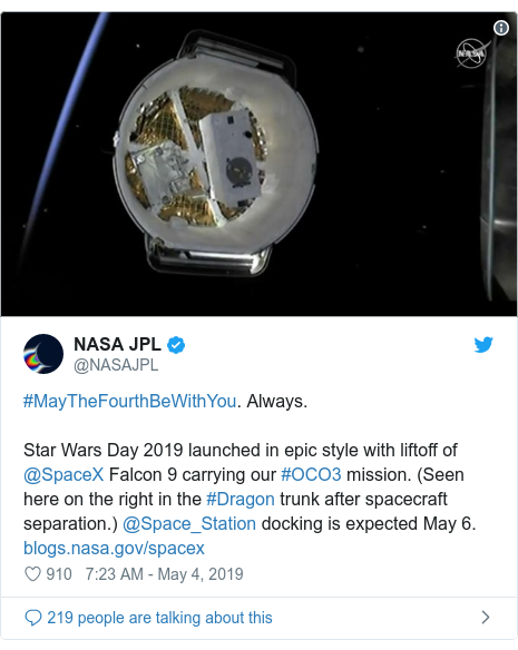 Twitter post by @NASAJPL: #MayTheFourthBeWithYou. Always.Star Wars Day 2019 launched in epic style with liftoff of @SpaceX Falcon 9 carrying our #OCO3 mission. (Seen here on the right in the #Dragon trunk after spacecraft separation.) @Space_Station docking is expected May 6.