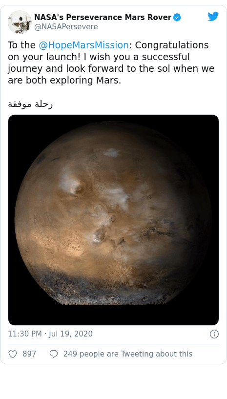 Twitter post by @NASAPersevere: To the @HopeMarsMission  Congratulations on your launch! I wish you a successful journey and look forward to the sol when we are both exploring Mars.رحلة موفقة