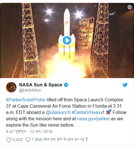 ट्विटर पोस्ट @NASASun: #ParkerSolarProbe lifted off from Space Launch Complex 37 at Cape Canaveral Air Force Station in Florida at 3 31 a.m. EDT aboard a @ulalaunch #DeltaIVHeavy! 🚀 Follow along with the mission here and at  as we explore the Sun like never before.