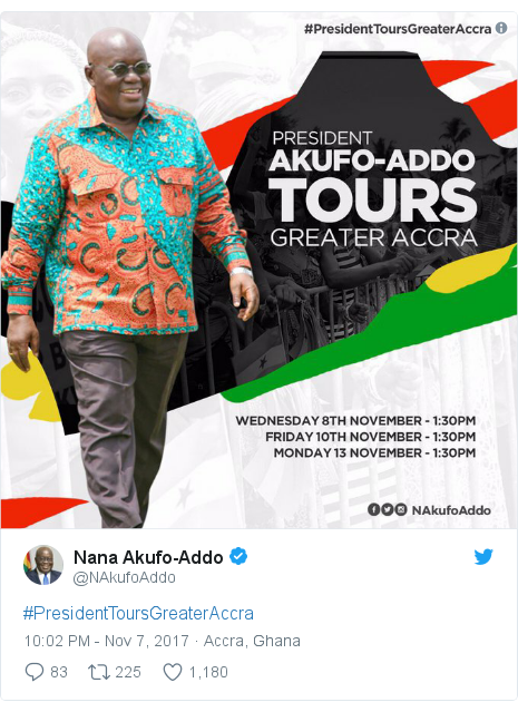 Twitter post by @NAkufoAddo: #PresidentToursGreaterAccra