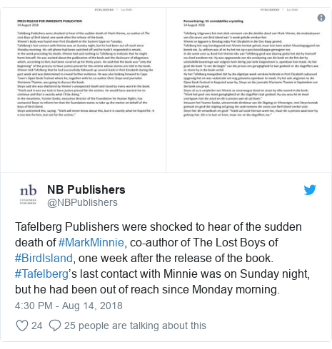 Twitter post by @NBPublishers: Tafelberg Publishers were shocked to hear of the sudden death of #MarkMinnie, co-author of The Lost Boys of #BirdIsland, one week after the release of the book. #Tafelberg's last contact with Minnie was on Sunday night, but he had been out of reach since Monday morning.