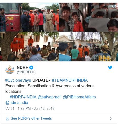 Twitter post by @NDRFHQ: #CycloneVayu UPDATE-  #TEAMNDRFINDIA Evacuation, Sensitisation & Awareness at various locations.    #NDRF4INDIA @satyaprad1 @PIBHomeAffairs @ndmaindia