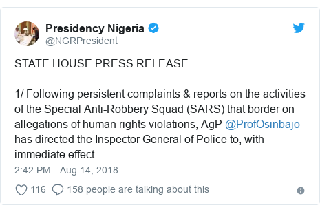 Twitter post by @NGRPresident: STATE HOUSE PRESS RELEASE 1/ Following persistent complaints & reports on the activities of the Special Anti-Robbery Squad (SARS) that border on allegations of human rights violations, AgP @ProfOsinbajo has directed the Inspector General of Police to, with immediate effect...
