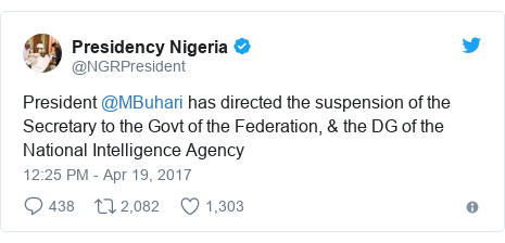 Twitter post by @NGRPresident: President @MBuhari has directed the suspension of the Secretary to the Govt of the Federation, & the DG of the National Intelligence Agency