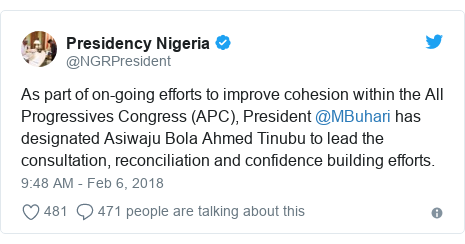 Twitter post by @NGRPresident: As part of on-going efforts to improve cohesion within the All Progressives Congress (APC), President @MBuhari has designated Asiwaju Bola Ahmed Tinubu to lead the consultation, reconciliation and confidence building efforts.