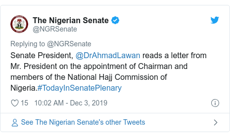 Twitter wallafa daga @NGRSenate: Senate President, @DrAhmadLawan reads a letter from Mr. President on the appointment of Chairman and members of the National Hajj Commission of Nigeria.#TodayInSenatePlenary