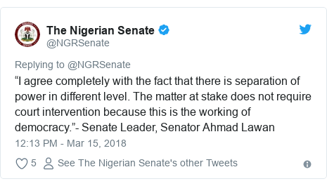"""Twitter post by @NGRSenate: """"I agree completely with the fact that there is separation of power in different level. The matter at stake does not require court intervention because this is the working of democracy.""""- Senate Leader, Senator Ahmad Lawan"""