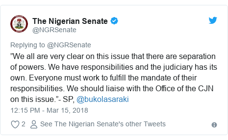 """Twitter post by @NGRSenate: """"We all are very clear on this issue that there are separation of powers. We have responsibilities and the judiciary has its own. Everyone must work to fulfill the mandate of their responsibilities. We should liaise with the Office of the CJN on this issue.""""- SP, @bukolasaraki"""
