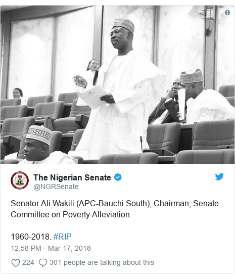 Twitter post by @NGRSenate: Senator Ali Wakili (APC-Bauchi South), Chairman, Senate Committee on Poverty Alleviation.1960-2018. #RIP