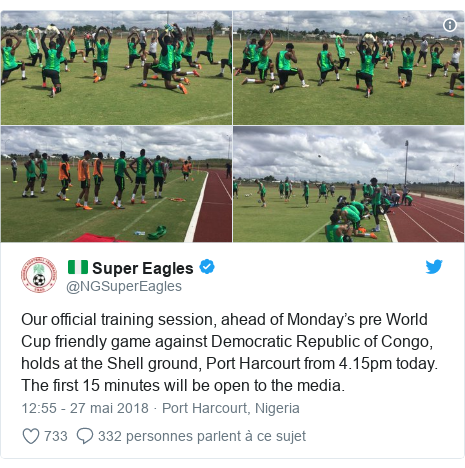 Twitter publication par @NGSuperEagles: Our official training session, ahead of Monday's pre World Cup friendly game against Democratic Republic of Congo, holds at the Shell ground, Port Harcourt from 4.15pm today.The first 15 minutes will be open to the media.