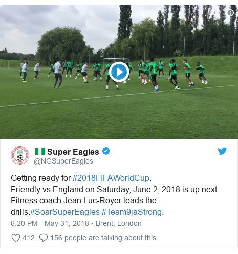 Twitter post by @NGSuperEagles: Getting ready for #2018FIFAWorldCup.Friendly vs England on Saturday, June 2, 2018 is up next.Fitness coach Jean Luc-Royer leads the drills.#SoarSuperEagles #Team9jaStrong.