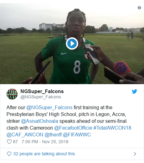 Twitter post by @NGSuper_Falcons: After our @NGSuper_Falcons first training at the Presbyterian Boys' High School, pitch in Legon, Accra, striker @AsisatOshoala speaks ahead of our semi-final clash with Cameroon @FecafootOfficie #TotalAWCON18 @CAF_AWCON @thenff @FIFAWWC