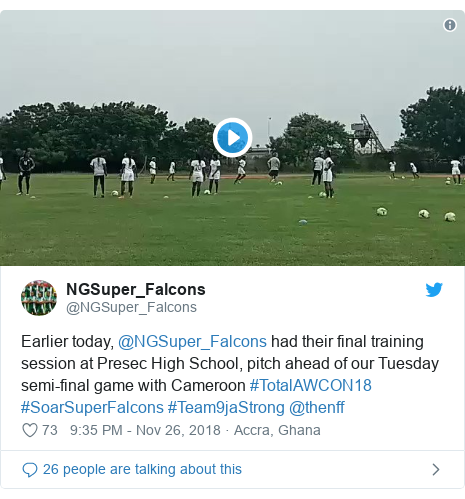 Twitter post by @NGSuper_Falcons: Earlier today, @NGSuper_Falcons had their final training session at Presec High School, pitch ahead of our Tuesday semi-final game with Cameroon #TotalAWCON18 #SoarSuperFalcons #Team9jaStrong @thenff