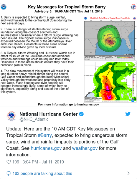 Twitter post by @NHC_Atlantic: Update  Here are the 10 AM CDT Key Messages on Tropical Storm #Barry, expected to bring dangerous storm surge, wind and rainfall impacts to portions of the Gulf Coast. See  and  for more information.