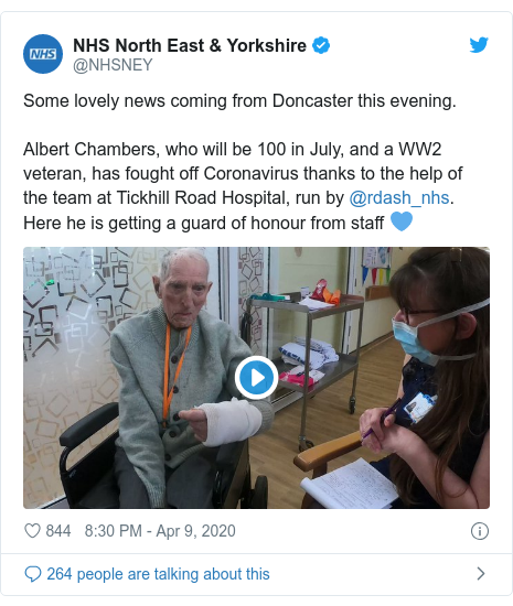 Twitter post by @NHSNEY: Some lovely news coming from Doncaster this evening.Albert Chambers, who will be 100 in July, and a WW2 veteran, has fought off Coronavirus thanks to the help of the team at Tickhill Road Hospital, run by @rdash_nhs. Here he is getting a guard of honour from staff 💙