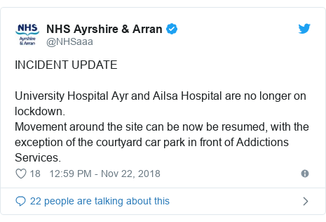 Twitter post by @NHSaaa: INCIDENT UPDATE  University Hospital Ayr and Ailsa Hospital are no longer on lockdown.  Movement around the site can be now be resumed, with the exception of the courtyard car park in front of Addictions Services.