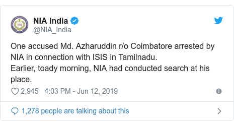 Twitter හි @NIA_India කළ පළකිරීම: One accused Md. Azharuddin r/o Coimbatore arrested by NIA in connection with ISIS in Tamilnadu.Earlier, toady morning, NIA had conducted search at his place.