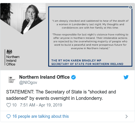 "Twitter post by @NIOgov: STATEMENT  The Secretary of State is ""shocked and saddened"" by events overnight in Londonderry."