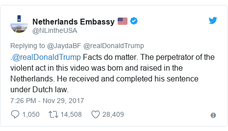 Twitter post by @NLintheUSA: .@realDonaldTrump Facts do matter. The perpetrator of the violent act in this video was born and raised in the Netherlands. He received and completed his sentence under Dutch law.