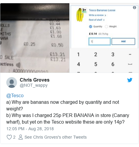 Twitter post by @NOT_wappy: @Tescoa) Why are bananas now charged by quantity and not weight?b) Why was I charged 25p PER BANANA in store (Canary wharf), but yet on the Tesco website these are only 14p?