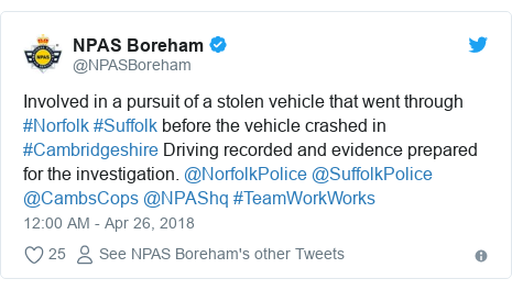 Twitter post by @NPASBoreham: Involved in a pursuit of a stolen vehicle that went through #Norfolk #Suffolk before the vehicle crashed in #Cambridgeshire Driving recorded and evidence prepared for the investigation. @NorfolkPolice @SuffolkPolice @CambsCops @NPAShq #TeamWorkWorks