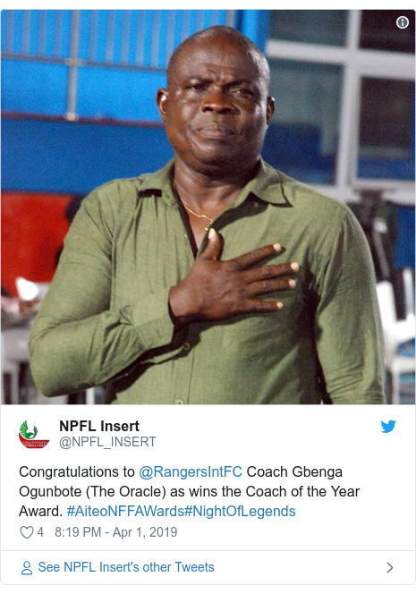 Twitter post by @NPFL_INSERT: Congratulations to @RangersIntFC Coach Gbenga Ogunbote (The Oracle) as wins the Coach of the Year Award. #AiteoNFFAWards#NightOfLegends