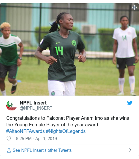 Twitter post by @NPFL_INSERT: Congratulations to Falconet Player Anam Imo as she wins the Young Female Player of the year award #AiteoNFFAwards #NightsOfLegends