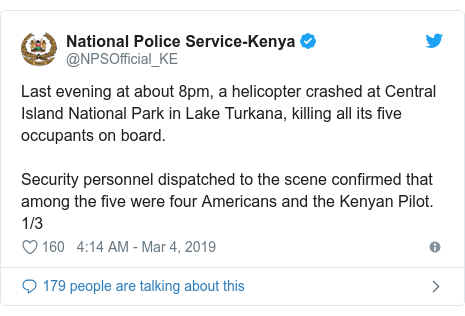 Twitter post by @NPSOfficial_KE: Last evening at about 8pm, a helicopter crashed at Central Island National Park in Lake Turkana, killing all its five occupants on board. Security personnel dispatched to the scene confirmed that among the five were four Americans and the Kenyan Pilot. 1/3