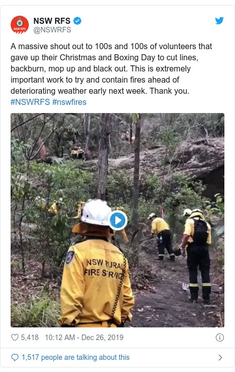 Twitter post by @NSWRFS: A massive shout out to 100s and 100s of volunteers that gave up their Christmas and Boxing Day to cut lines, backburn, mop up and black out. This is extremely important work to try and contain fires ahead of deteriorating weather early next week. Thank you. #NSWRFS #nswfires