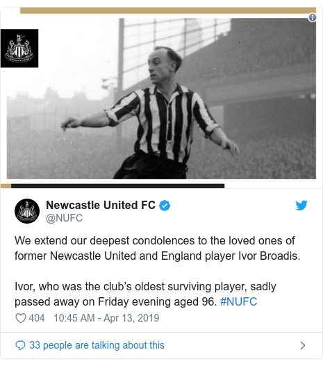 Twitter post by @NUFC: We extend our deepest condolences to the loved ones of former Newcastle United and England player Ivor Broadis.Ivor, who was the club's oldest surviving player, sadly passed away on Friday evening aged 96. #NUFC