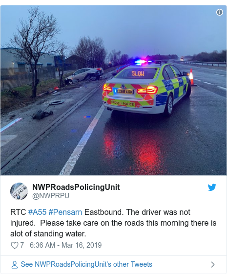 Twitter post by @NWPRPU: RTC #A55 #Pensarn Eastbound. The driver was not injured.  Please take care on the roads this morning there is alot of standing water.