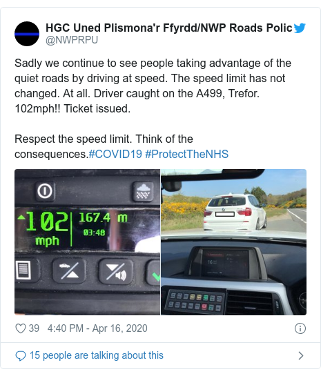 Twitter post by @NWPRPU: Sadly we continue to see people taking advantage of the quiet roads by driving at speed. The speed limit has not changed. At all. Driver caught on the A499, Trefor. 102mph!! Ticket issued.Respect the speed limit. Think of the consequences.#COVID19 #ProtectTheNHS
