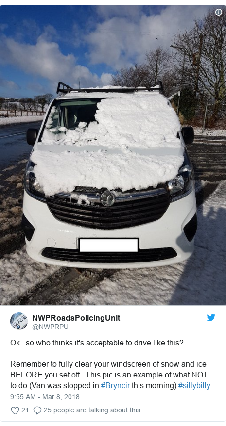 Twitter post by @NWPRPU: Ok...so who thinks it's acceptable to drive like this? Remember to fully clear your windscreen of snow and ice BEFORE you set off.  This pic is an example of what NOT to do (Van was stopped in #Bryncir this morning) #sillybilly