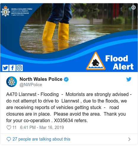 Twitter post by @NWPolice: A470 Llanrwst - Flooding  -  Motorists are strongly advised - do not attempt to drive to  Llanrwst , due to the floods, we are receiving reports of vehicles getting stuck  -   road closures are in place.  Please avoid the area.  Thank you for your co-operation . X035634 refers.