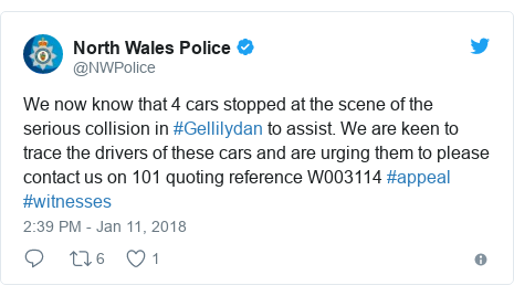 Twitter post by @NWPolice: We now know that 4 cars stopped at the scene of the serious collision in #Gellilydan to assist. We are keen to trace the drivers of these cars and are urging them to please contact us on 101 quoting reference W003114 #appeal #witnesses