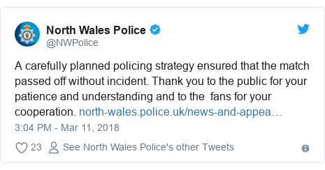 Twitter post by @NWPolice: A carefully planned policing strategy ensured that the match passed off without incident. Thank you to the public for your patience and understanding and to the  fans for your cooperation.