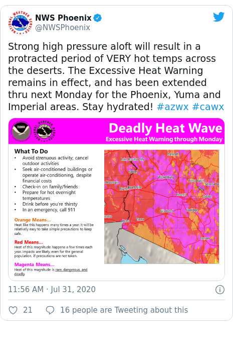 Twitter post by @NWSPhoenix: Strong high pressure aloft will result in a protracted period of VERY hot temps across the deserts. The Excessive Heat Warning remains in effect, and has been extended thru next Monday for the Phoenix, Yuma and Imperial areas. Stay hydrated! #azwx #cawx